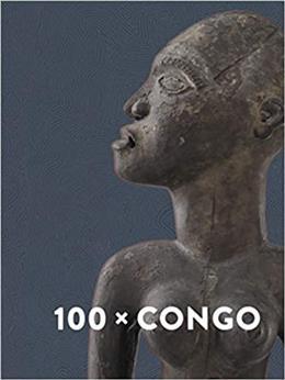 100 X Congo A century of Congolese art in Antwerp