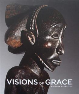 Visions of Grace 100 Masterpieces from the Collection of Daniel and Marian Malcolm